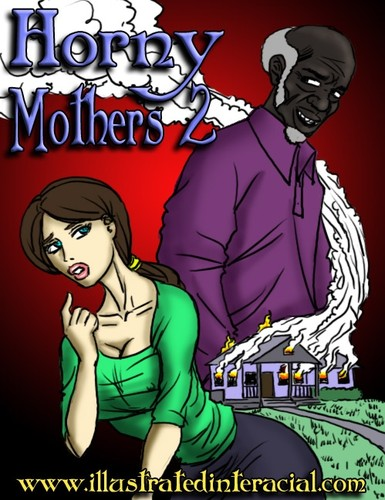 IllustratedInterracial -Horny Mothers part 1-2
